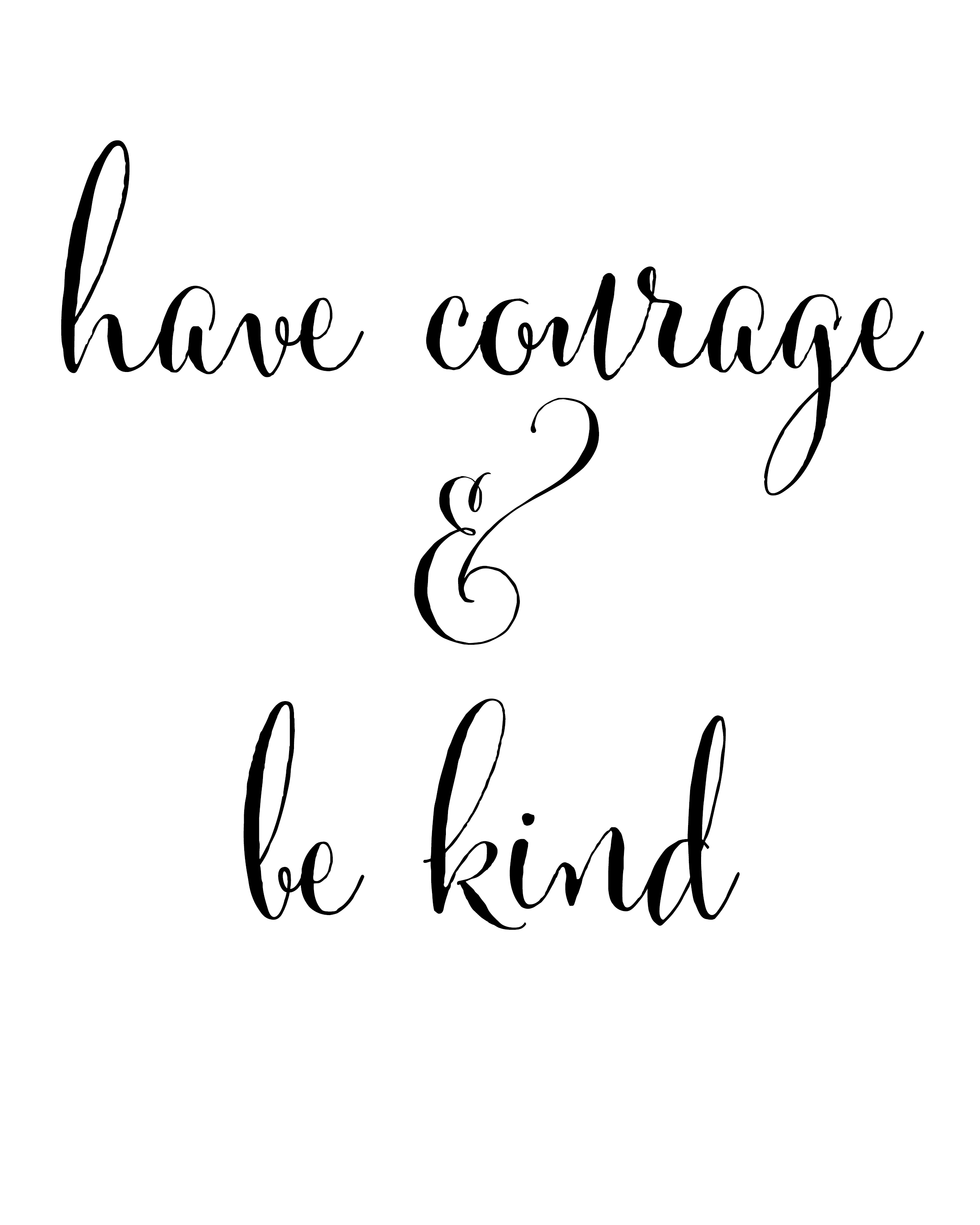 graphic regarding Have Courage and Be Kind Printable called Consist of bravery. Be type. healthful residing detox